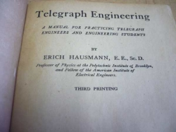 Erich Hausmann - Telegraph Engineering a Manual for Practicing Telegraph Engineers and Engineering Students (cca 1930) anglicky
