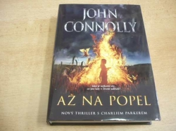 John Connolly - Až na popel (2012)