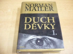 Norman Mailer - Duch děvky I. (2005) Série. Norman Mailer