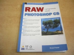 Bruce Fraser - RAW s programem Adobe Photoshop CS (2005)