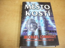 Michael Connelly - Mesto kostí (2002)