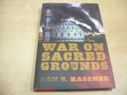 Ron E. Hassner - War on Sacred Grounds (2009) anglicky