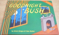 Erich Origen - Goodnight Bush (2008) Anglicky
