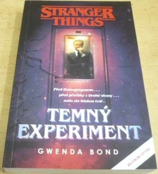 Gwenda Bond - Stranger Things. Temný experiment (2019)