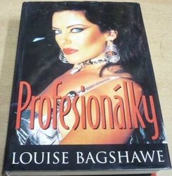 Louise Bagshawe - Profesionálky (1998)