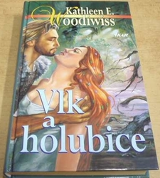 Kathleen E. Woodiwiss - Vlk a holubice (2001)