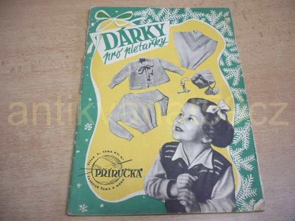 f4d8a2245aa Dárky pro pletařky. Číslo 5. Příručka časopisu Žena a móda (cca 1950)